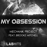 Mechanik Project - My Obsession (feat. Brooke Mitchell) - Single
