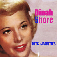 Dinah Shore - Hits & Rarities