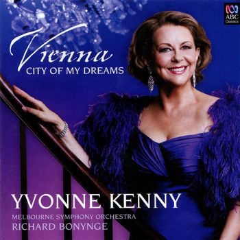 Yvonne Kenny - Vienna, City Of My Dreams