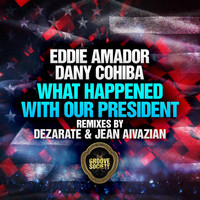 Eddie Amador - What Happened With Our President