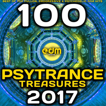 Various Artists - Psy Trance Treasures 2017 - 100 Best of Top Full-on, Progressive & Psychedelic Goa Hits