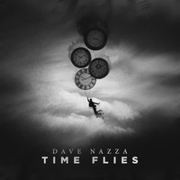Dave Nazza - Dave Nazza - Time flies
