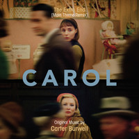 "Carter Burwell - The Extra End (Main Theme Remix From ""Carol"")"