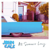 John Cale - All Summer Long