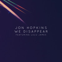 Jon Hopkins - We Disappear