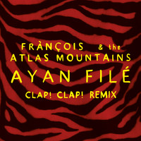 Fránçois & The Atlas Mountains - Ayan Filé
