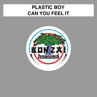 Plastic Boy - Can You Feel It