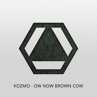 Kozmo - Ow Now Brown Cow