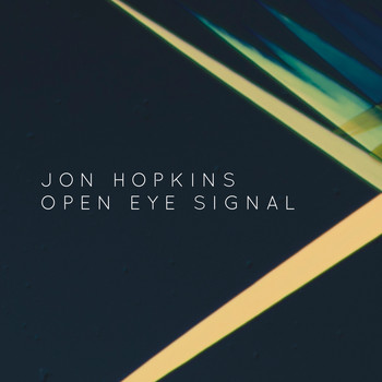 Jon Hopkins - Open Eye Signal
