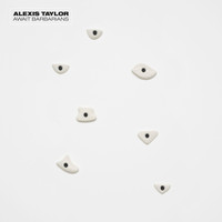 Alexis Taylor - Await Barbarians
