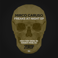 Mirco Caruso - Freaks At Night