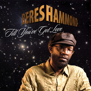 Beres Hammond - Till You've Got Love - Single