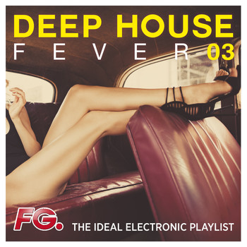 Various Artists - Deep House Fever 03 (The Ideal Electronic Playlist)