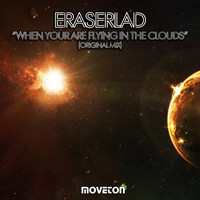 Eraserlad - When Your Are Flying In The Clouds