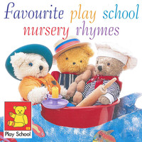 Play School - Favourite Play School Nursery Rhymes