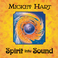 Mickey Hart - Spirit Into Sound