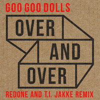 The Goo Goo Dolls - Over and Over (RedOne and T.I. Jakke Remix)