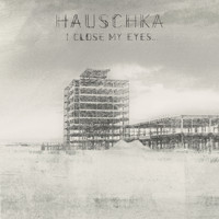 Hauschka - I Close My Eyes