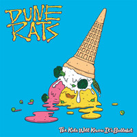 Dune Rats - The Kids Will Know It's Bullshit (Explicit)