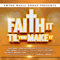 Various Artists - Emtro Music Group Presents Faith It Til You Make It