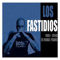 Los Fastidios - 1991 - 2016 25 Rebel Years
