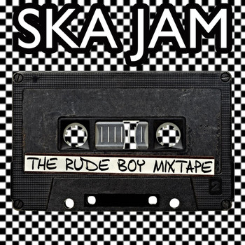 Various Artists - Ska Jam: The Rude Boy Mixtape