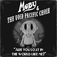 Moby - Are You Lost in the World Like Me?