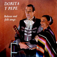Dorita y Pepe - Boleros and Folk Songs