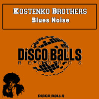 Kostenko Brothers - Blues Noise