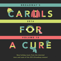 Chicago - Broadway's Carols for a Cure, Vol. 18, 2016