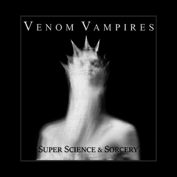 Venom Vampires - Super Science & Sorcery - EP