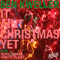 Ben Kweller - It Ain't Christmas Yet