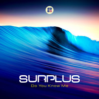 Surplus - Do You Know Me