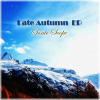 Sonic Scope - Late Autumn EP