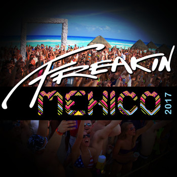 Various Artists - Freakin Mexico 2017