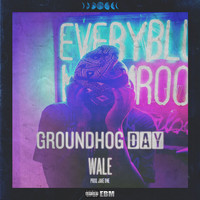 Wale - Groundhog Day (Explicit)