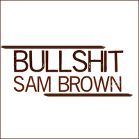 Sam Brown - Bullshit