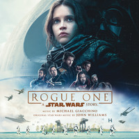 Michael Giacchino - Rogue One: A Star Wars Story (Original Motion Picture Soundtrack)