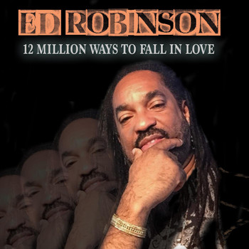 Ed Robinson - 12 Million Ways to Fall in Love
