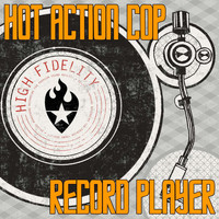 Hot Action Cop - Record Player
