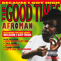 Afroman - The Good Times (Explicit)