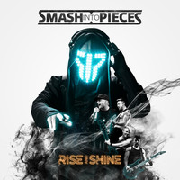 Smash Into Pieces - Rise and Shine (Explicit)