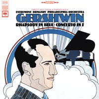 Philippe Entremont - Gershwin: Concerto in F for Piano and Orchestra & Rhapsody in Blue