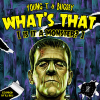 Young T & Bugsey - What's That (Is It a Monster?) (Explicit)