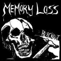Memory Loss - Blackout