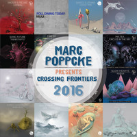 Marc Poppcke - Marc Poppcke Presents Crossing Frontiers 2016