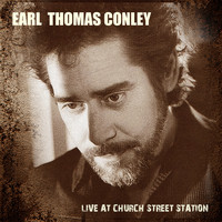 Earl Thomas Conley - Earl Thomas Conley - Live at Church Street Station