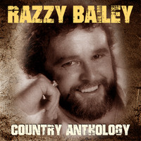 Razzy Bailey - Country Anthology