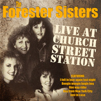 The Forester Sisters - The Forester Sisters - Live at Church Street Station