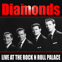 The Diamonds - Diamonds-  Live at the Rock 'N' Roll Palace